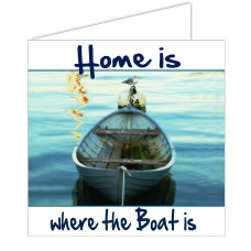 Sailing Card - Home is...boat is