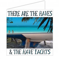 Salty Saying Card - There are the haves...