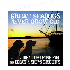 Greeting Card - Seadogs Never Grow Old