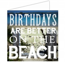 Greeting Card - Birthdays are Better on Beach