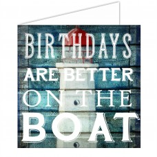 Greeting Card - Birthdays are Better on the Boat
