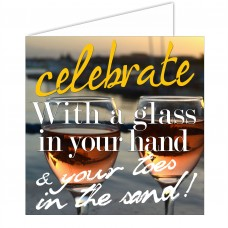Greeting Card - Celebrate/Glass in your Hand