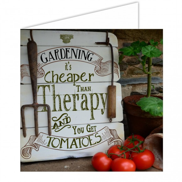 Greeting Card - Gardening Cheaper than Therapy