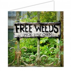 Greeting Card - Free Weeds, Pick Your Own