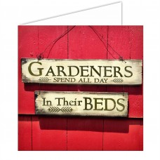 Greeting Card - Gardeners Spend All Day In Bed