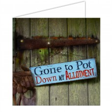 Greeting Card - Gone To Pot on My Allotment